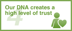 Our DNA creates a high level of trust