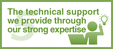 The technical support we provide through our strong expertise